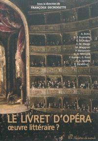 Le livret d'opéra : oeuvre littéraire ?