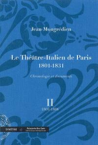 Le Théâtre-Italien de Paris : 1801-1831 : chronologie et documents. Volume 2, 1801-1808