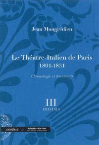Le Théâtre-Italien de Paris : 1801-1831 : chronologie et documents. Volume 3, 1809-1816