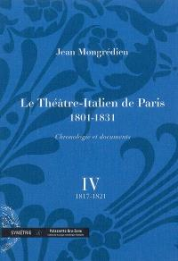 Le Théâtre-Italien de Paris : 1801-1831 : chronologie et documents. Volume 4, 1817-1821
