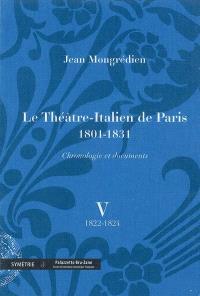 Le Théâtre-Italien de Paris : 1801-1831 : chronologie et documents. Volume 5, 1822-1824