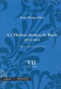 Le Théâtre-Italien de Paris : 1801-1831 : chronologie et documents. Volume 7, 1827-1828
