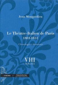 Le Théâtre-Italien de Paris : 1801-1831 : chronologie et documents. Volume 8, 1829-1831