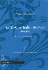 Le Théâtre-Italien de Paris : 1801-1831 : chronologie et documents. Volume 1, Introduction, tables et index