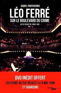 Léo Ferré sur le boulevard du crime : au TLP-Déjazet de 1986 à 1992