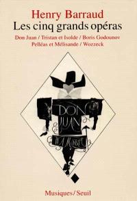 Les Cinq grands opéras : Don Juan, Tristan et Isolde, Boris Godounov, Pelléas et Mélisandre, Wozzeck