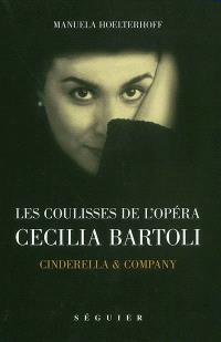 Les coulisses de l'opéra, Cecilia Bartoli : Cinderella & company