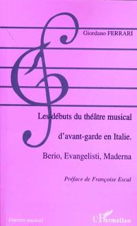 Les débuts du théâtre musical d'avant-garde en Italie : Berio, Evangelisti, Maderna