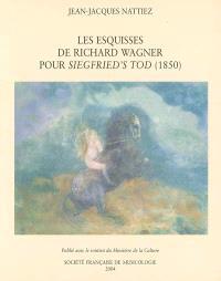 Les esquisses de Richard Wagner pour Siegfried's Tod (1850) : essai de poïétique