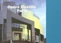 Les insolites de l'Opéra-Bastille = Unexpected pictures of the Opéra-Bastille