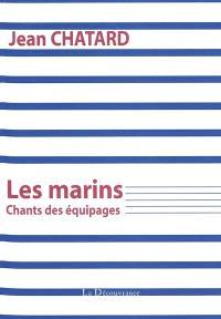 Les marins : chants des équipages