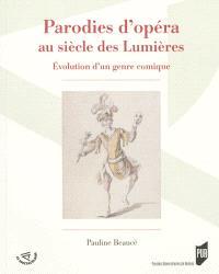 Parodies d'opéra au siècle des lumières : évolution d'un genre comique