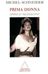 Prima donna : opéra et inconscient
