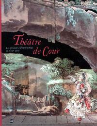 Théâtre de Cour : les spectacles à Fontainebleau au XVIIIe siècle : exposition, Fontainebleau, Musée national du château de Fontainebleau, 18 octobre 2005-23 janvier 2006