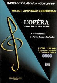 Toutes les clés pour explorer la musique classique. Volume 2005, L'opéra dans tous ses états : de Monteverdi à Notre-Dame de Paris