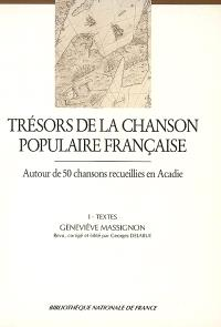 Trésors de la chanson populaire française : autour de 50 chansons recueillies en Acadie