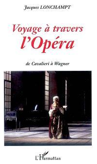 Voyage à travers l'opéra : de Cavalieri à Wagner