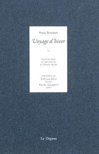 Voyage d'hiver : cycle de lieder sur des poèmes de Wilhelm Müller