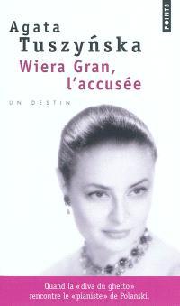 Wiera Gran, l'accusée : un destin