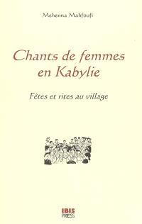 Chants de femmes en Kabylie : fêtes et rites au village