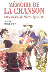 Mémoire de la chanson. Volume 1, 1.200 chansons du Moyen Age à 1919