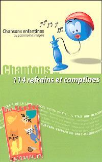 Chantons... 100 refrains et comptines : chansons enfantines du patrimoine français