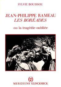 Jean-Philippe Rameau : les Boréades ou la Tragédie oubliée du dernier baroque