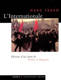 L'Internationale : d' Eugène Pottier et Pierre Degeyter