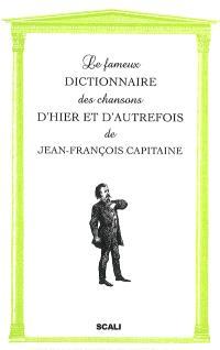 Le fameux dictionnaire des chansons d'hier et d'autrefois