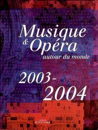 Musique et opéra autour du monde, 2003-2004