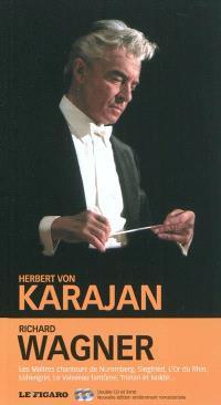 Richard Wagner : Tannhäuser, Lohengrin, Les Maîtres chanteurs de Nuremberg, Le Vaisseau fantôme, L'Or du Rhin, Siegfried, Tristan et Isolde