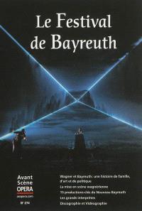 Avant-scène opéra (L'). n° 274, Le festival de Bayreuth