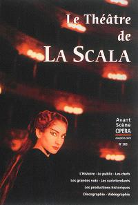 Avant-scène opéra (L'). n° 283, Le théâtre de la Scala
