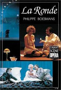 Avant-scène opéra (L'). n° 160, La ronde : opéra en dix scènes