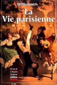 Avant-scène opéra (L'). n° 206, La vie parisienne