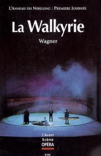 Avant-scène opéra (L'). n° 228, La Walkyrie : première journée du festival scénique L'anneau du Nibelung