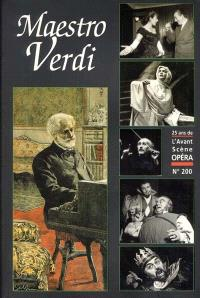 Avant-scène opéra (L'). n° 200, Maestro Verdi