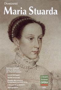Avant-scène opéra (L'). n° 225, Maria Stuarda : tragedia lirica in due atti
