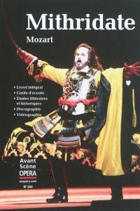 Avant-scène opéra (L'). n° 263, Mithridate : opera seria en trois actes