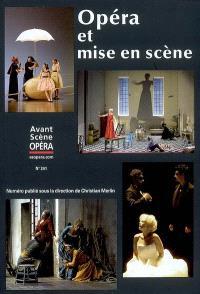 Avant-scène opéra (L'). n° 241, Opéra et mise en scène