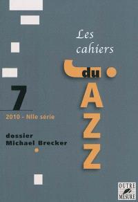 Cahiers du jazz (Les), nouvelle série. n° 7, Dossier Mickael Brecker