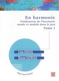 En harmonie : fondements de l'harmonie tonale et modale dans le jazz. Volume 1