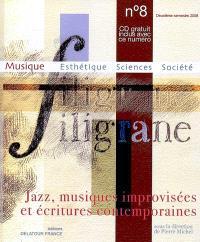 Filigrane. n° 8, Jazz, musiques improvisées et écritures contemporaines : convergences et antinomies