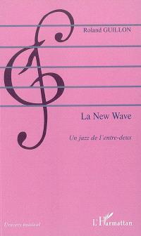 La new wave