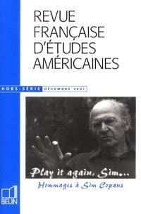 Revue française d'études américaines, Play it again, Sim... : hommages à Sim Copans