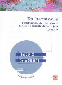 En harmonie : fondements de l'harmonie tonale et modale dans le jazz. Volume 2