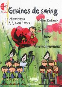 Graines de swing : jazz et environnement : 11 chansons pour 1, 2, 3, 4 ou 5 voix