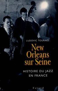 New Orleans sur Seine : l'aventure du jazz en France (1917-1992)