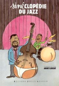 Sinéclopédie du jazz : 47 aquarelles de Siné