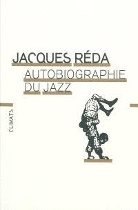 Autobiographie du jazz : accompagnée de plus de cent cinquante solistes